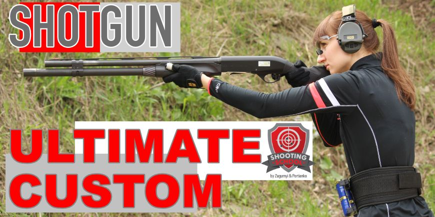 Tactical, Hunting and Sport Shotgun - Ultimate Custom